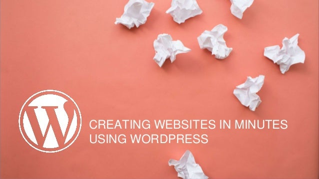 CREATING WEBSITES IN MINUTES USING WORDPRESS