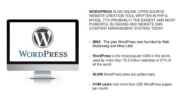 WORDPRESS IS AN ONLINE, OPEN SOURCE WEBSITE CREATION TOOL WRITTEN IN PHP & MYSQL. IT'S (PROBABLY) THE EASIEST AND MOST POW...
