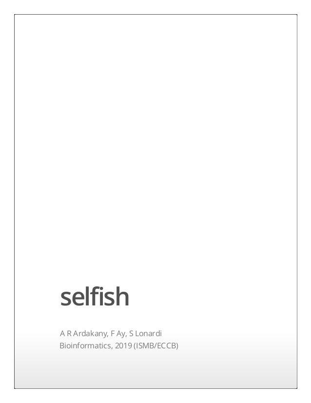 selfish A R Ardakany, F Ay, S Lonardi Bioinformatics, 2019 (ISMB/ECCB)
