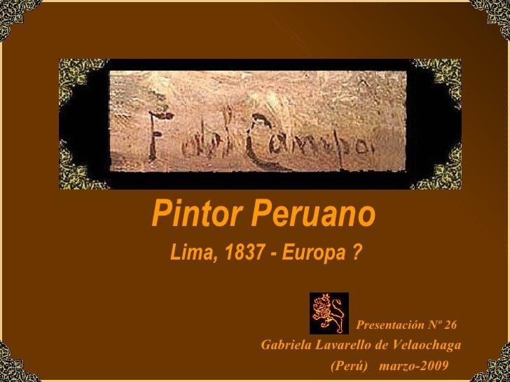 Pintor Peruano Lima, 1837 - Europa ? Presentación Nº 26 Gabriela Lavarello de Velaochaga (Perú)  marzo-2009