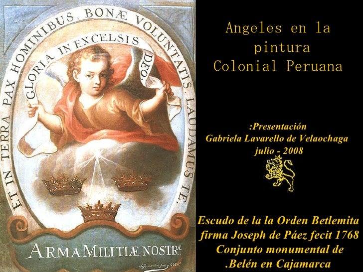 Angeles en la        pintura    Colonial Peruana             Presentación:  Gabriela Lavarello de Velaochaga            ju...