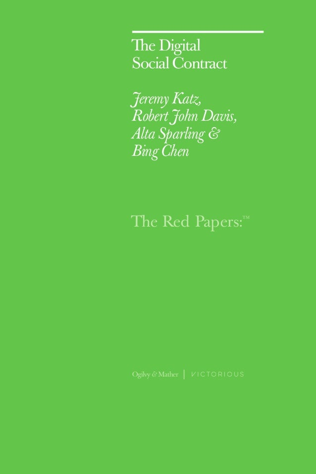 The Red Papers: TM The Digital Social Contract Jeremy Katz, Robert John Davis, Alta Sparling & Bing Chen Ogilvy & Mather