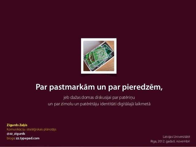 Par pastmarkām un par pieredzēm,                                       jeb dažas domas diskusijai par patēriņu            ...