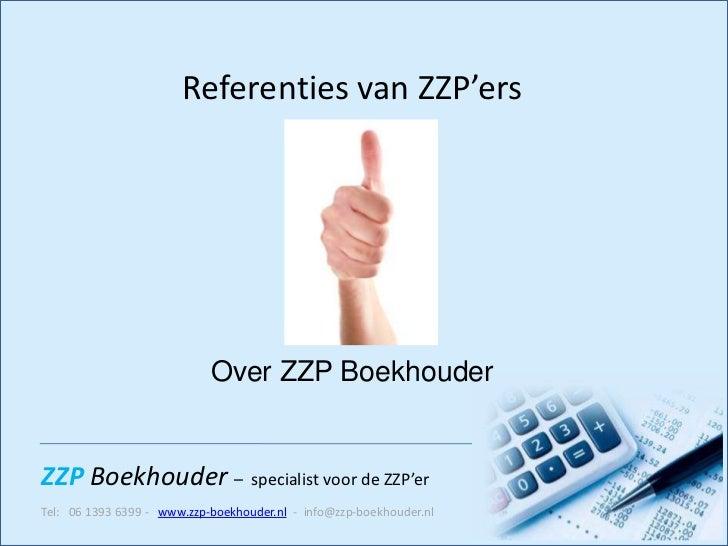 Referenties van ZZP'ers                            Over ZZP BoekhouderZZP Boekhouder – specialist voor de ZZP'erTel: 06 13...