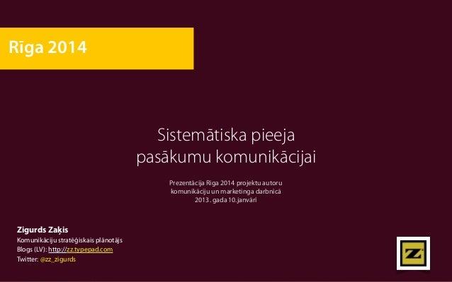 Rīga 2014                                         Sistemātiska pieeja                                       pasākumu komun...