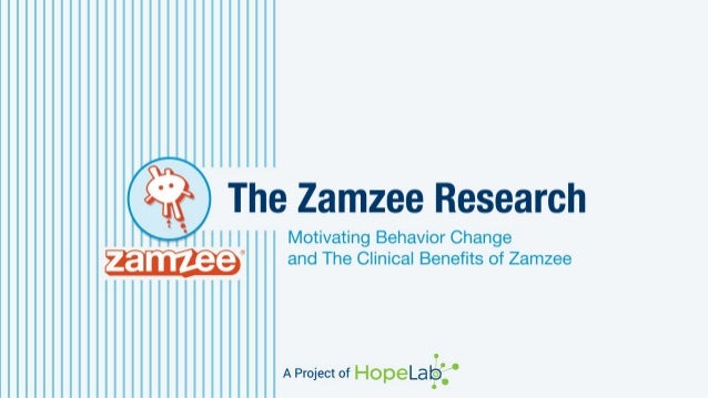 The Zamzee Research  |  | |  I |  Motivating Behavior Change   and The Clinical Benefits of Zamzee      A Project of HopeL...