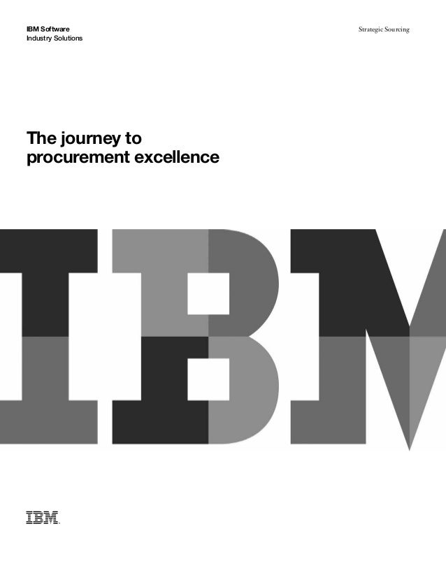 Industry Solutions IBM Software The journey to procurement excellence Strategic Sourcing
