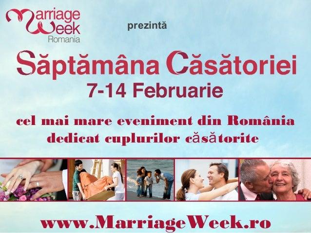 prezintăcel mai mare eveniment din România    dedicat cuplurilor că să torite  www.MarriageWeek.ro