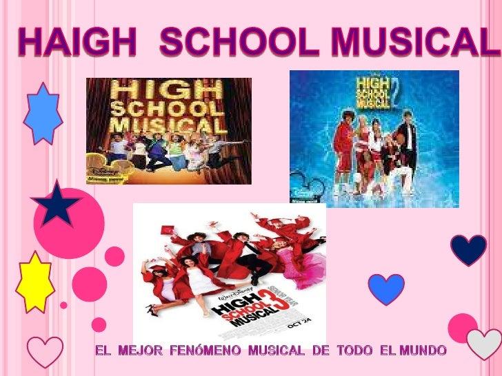 HAIGH  SCHOOL MUSICAL <br />EL  MEJOR  FENÓMENO  MUSICAL  DE  TODO  EL MUNDO<br />
