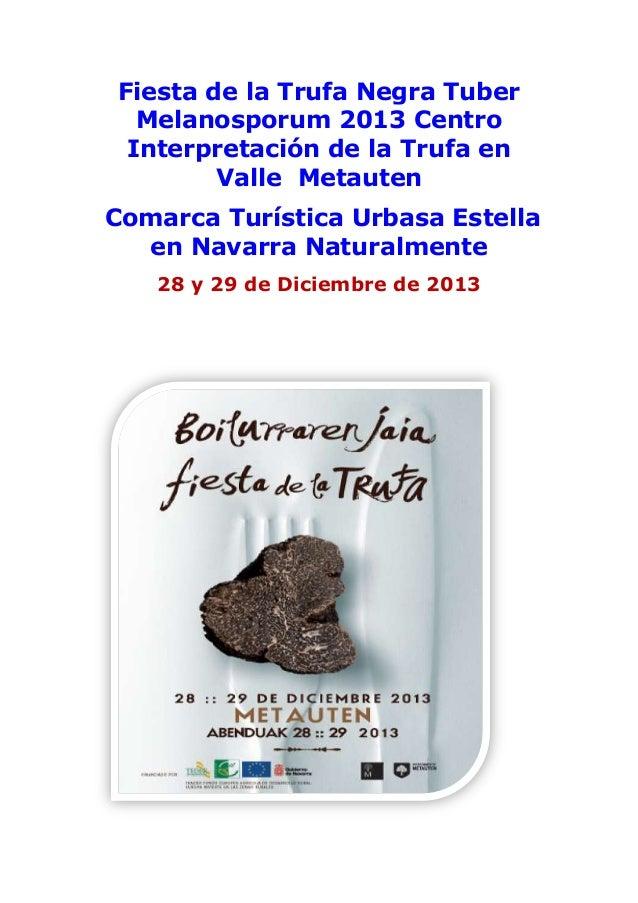 Fiesta de la Trufa Negra Tuber Melanosporum 2013 Centro Interpretación de la Trufa en Valle Metauten Comarca Turística Urb...
